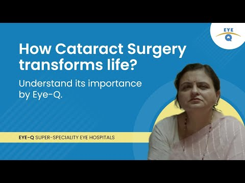 Cataract Treatment, with best technology Eye-Q super-speciality eye hospitals