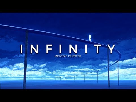 Infinity   Best Melodic Dubstep Music Mix