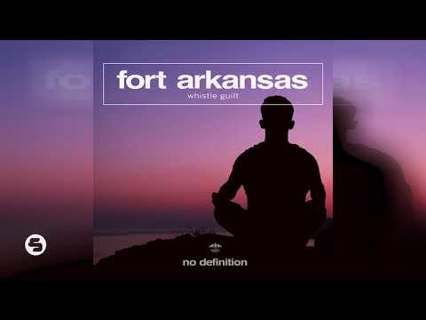 Fort Arkansas - Whistle Guilt