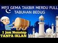 GEMA TAKBIR IDUL FITRI 2021 // NONSTOP 1 JAM full bedug