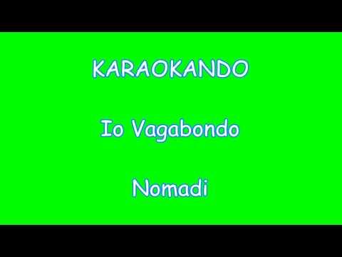 Karaoke Italiano - Io Vagabondo - Nomadi Testo