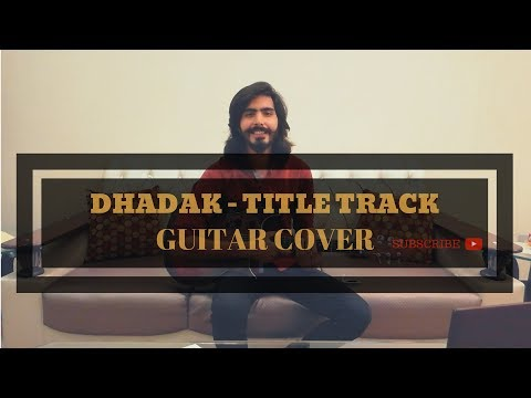Dhadak - Title Track | Dhadak | Guitar Cover By Irtika Bin Azhar | Easy \ Open Chords