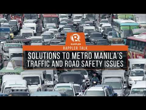 Rappler Talk: Solutions to Metro Manila traffic and road safety issues