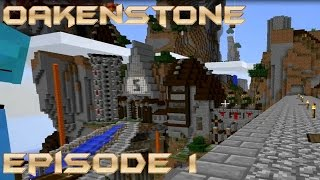 Minecraft Oakenstone : Episode 1 : Oat.. this place is awesome.. Thumbnail