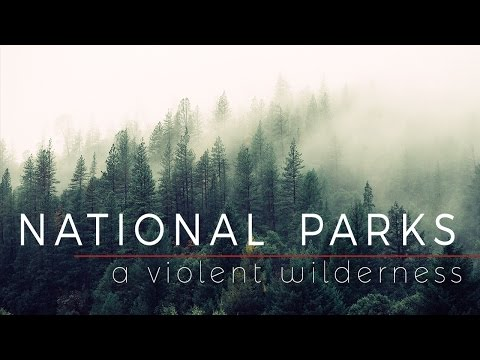 National Parks: A Violent Wilderness
