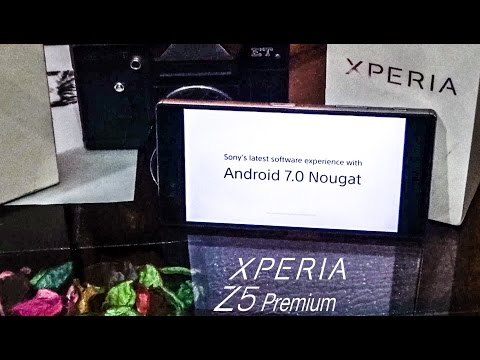 .Sony XPERIA Z5 premium receive Android 7.0 Nougat official SONY
