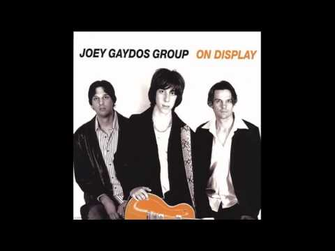 Joey Gaydos Group  Getting Through To You
