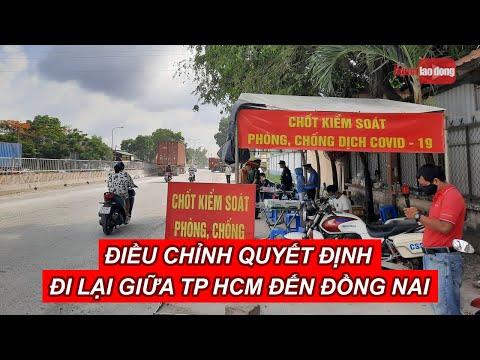 [NÓNG] Người lao động đi lại giữa TP HCM và Đồng Nai không phải cách ly 21 ngày
