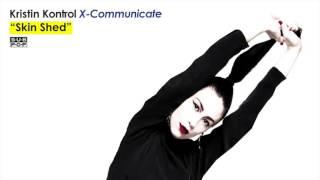 Kristin Kontrol - Skin Shed