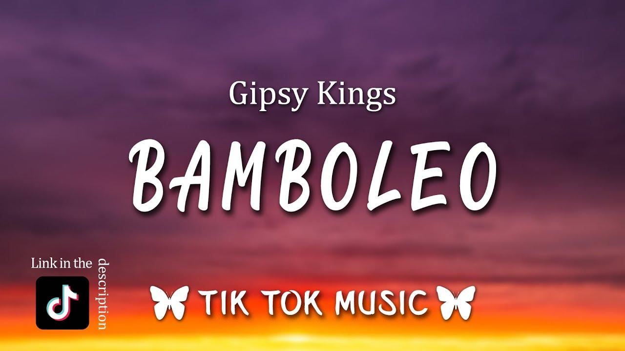 Download bamboleo, Bamboléo (TikTok Song)(Letra/Lyrics) By Gipsy Kings