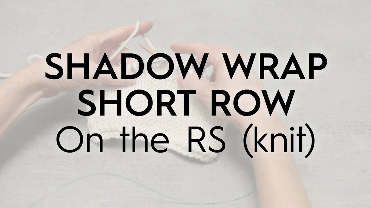 Shadow wrap short row / on the rs (knit) // knitting tutorial (no.