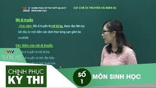 CHINH PHỤC KỲ THI | Sinh học: Số 01| Cơ chế di truyền và biến dị