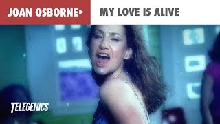 Joan Osborne - My Love Is Alive (Official Music Video)