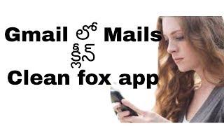 Clean Mails using clean fox Gmail Yahoo Orkut Twitter