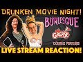 DRUNKEN MOVIE NIGHT! Burlesque 2010 & Grease 2 1982 - LIVE STREAM REACTION!