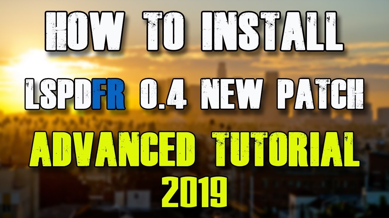 Installing GTA 5 LSPDFR 0.4.1 NEW PATCH 2019 - Simple Fast Tutorial! Let's Go!