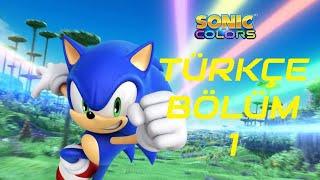 Sonic Colors Türkçe Bölüm 1