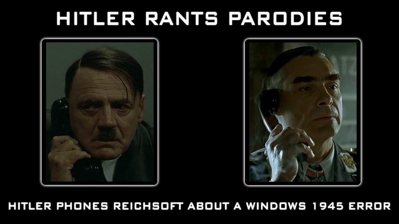 Hitler phones Reichsoft about a Windows 1945 error