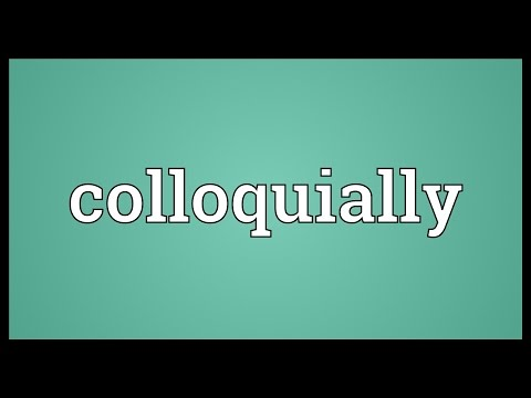 Colloquially Meaning