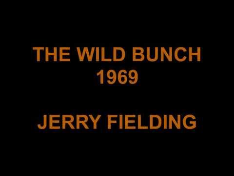 THE WILD BUNCH 1969 - JERRY FIELDING