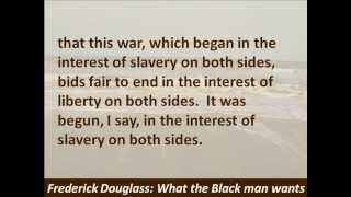 Frederick Douglass: What the Black Man Wants - 1865, Hear and Read the Speech
