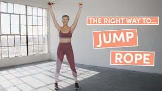 How To Jump Rope   The Right Way   Well+Good