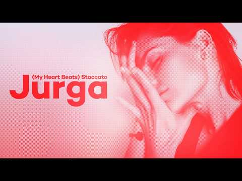 Jurga | (My Heart Beats) Staccato