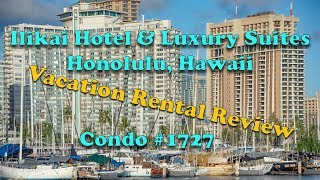 Ilikai Hotel & Luxury Suites Vacation Rental Review - Condo 1727