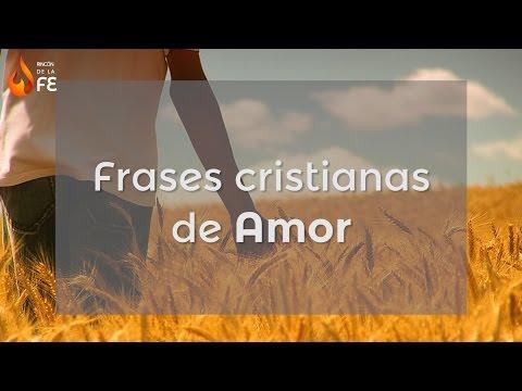 Frases Cristianas de Amor - Mensajes cristianos de amor