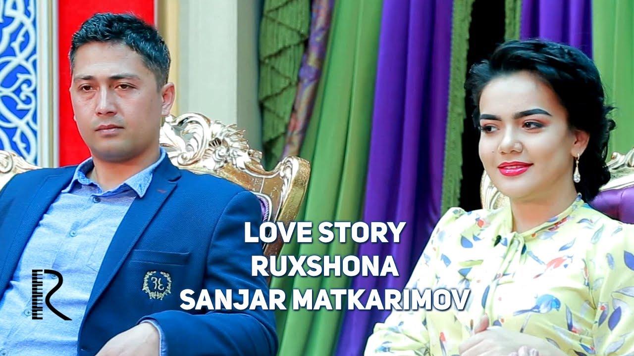 Love story - Ruxshona & Sanjar Matkarimov (Muhabbat qissalari)
