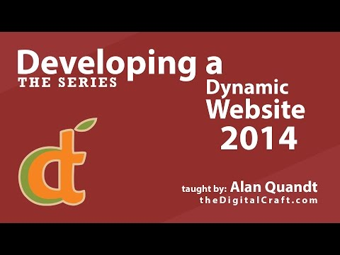Developing a Dynamic Website 2014 - The Series