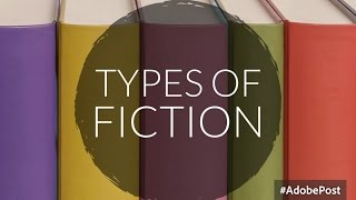 Types of Fiction - A Short Tutorial for Students