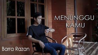 Anji - Menunggu Kamu (Barra Razan Cover)
