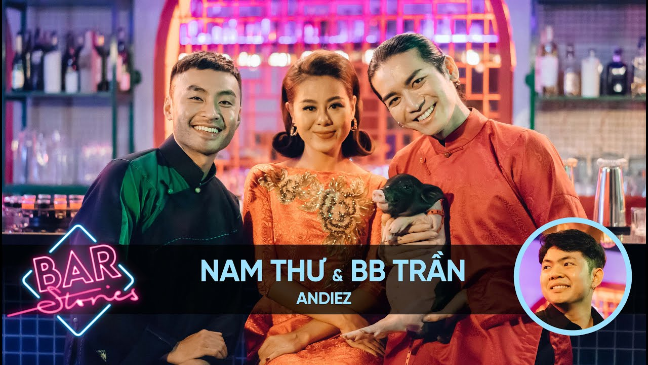 Nam Thư, BB Trần: Muốn yêu nhau thì tình dục phải hợp | BAR STORIES