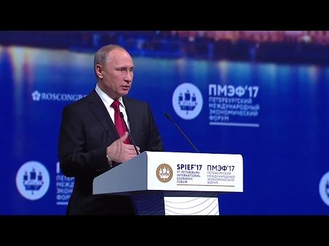 St.Petersburg International Economic Forum 2017 (SPIEF)                  Vladimir Putin speech eng.