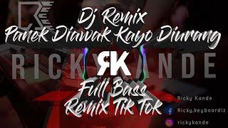 Download Dj Remix Panek Diawak Kayo Diurang Full Bass Remix Tik Tok