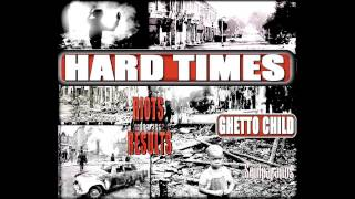 HARD TIMES 70s - Ghetto Child