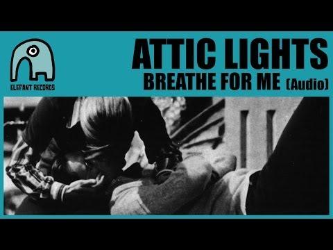 Attic Lights - Breathe For Me mp3 indir