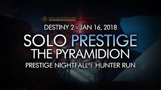 Destiny 2 - Solo Prestige Nightfall: The Pyramidion (Hunter - Week 20)