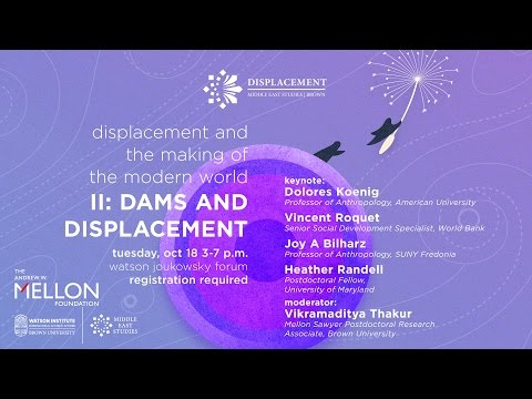 Mellon Sawyer Seminar on Displacement | Dams and Displacement - Session 1