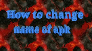 Gambar cover How to rename any app by apk editor 100 % real...