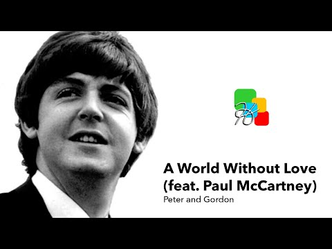 A World Without Love feat Paul McCartney  Peter And Gordon