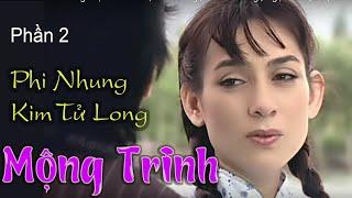 Cải Lương MỘNG TRINH | Phi Nhung , Kim Tử Long ,  Ngọc Giàu, Diệp Lang &  Nhiều Nghệ Sĩ | PART 2