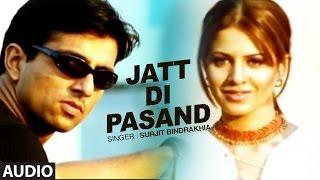 Jatt Di Pasand Surjit Bindrakhia | Punjabi Audio Song | Ghungroo | Billiyan Ankhiyan