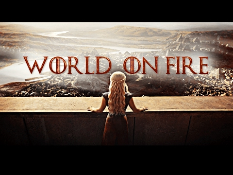 Game of Thrones | World on Fire