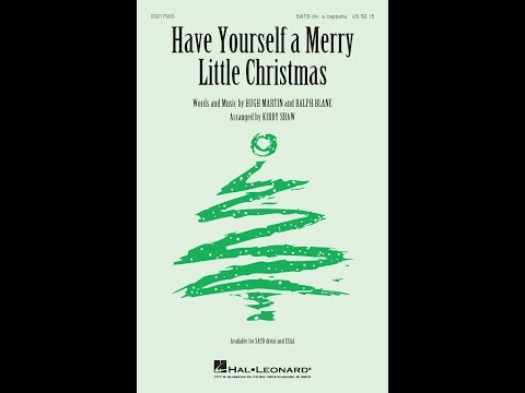 Have Yourself a Merry Little Christmas (SATB) - Arranged by Kirby Shaw
