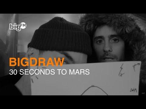 bigDRAW: 30 Seconds to Mars