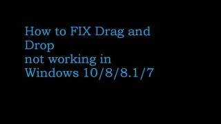 drag and drop not working in windows 10/7/8 Best solution
