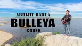 Bulleya Cover By ABHIJIT BARUA | Ae Dil Hai Mushkil l Abhijit barua cover songs | Vignesh Vicky