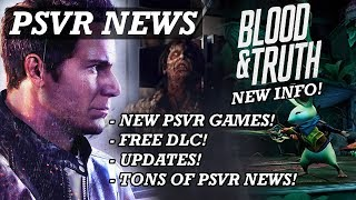 Great PSVR News! Awesome New PSVR Games! BLOOD & TRUTH - New Info! Tons Of PSVR News!